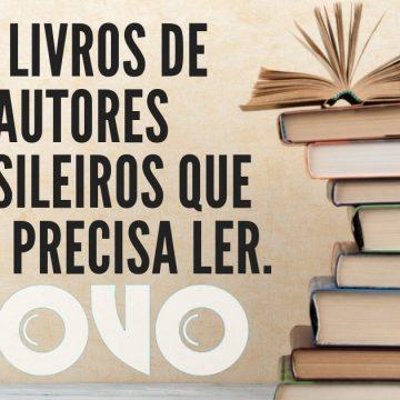 10 Livros de autores brasileiros que você precisa ler.