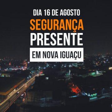 Segurança Presente chega a Nova Iguaçu em 16 de agosto