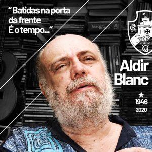 Aldir Blanc: amor pelo Vasco em prosa e verso