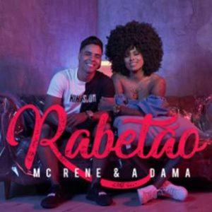 """Mc RENE LANÇA NOVO SINGLE E CLIPE """"RABETÃO"""" COM A PARTICIPAÇÃO DA CANTORA ALANA DA BANDA """"A DAMA"""""""
