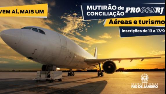PROCON-RJ REALIZARÁ MUTIRÃO DE CONCILIAÇÃO ENTRE CONSUMIDORES, COMPANHIAS AÉREAS E AGÊNCIAS DE TURISMO