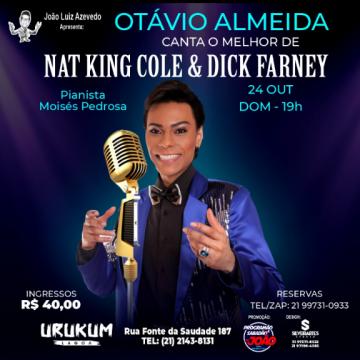 O cantor OTÁVIO ALMEIDA homenageia NAT KING COLE & DICK FARNEY em show no URUKUM da Lagoa